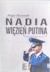 Nadija Sawczenko • Nadia. Więzień Putina