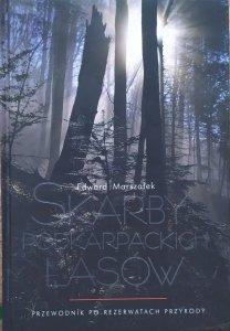 Edward Marszałek • Skarby podkarpackich lasów. Przewodnik po rezerwatach przyrody
