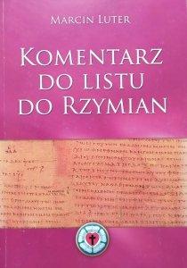 Marcin Luter • Komentarz do Listu do Rzymian