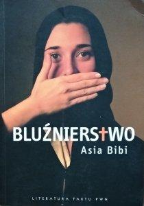 Asia Bibi • Bluźnierstwo