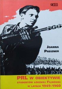 Joanna Preizner • PRL w obiektywie studentów łódzkiej Filmówki w latach 1949-1960