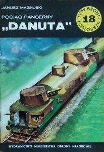 Janusz Magnuski • Pociąg pancerny Danuta [Typy Broni i Uzbrojenia]