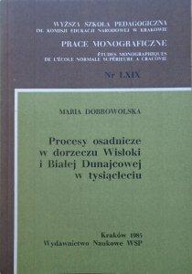 Maria Dobrowolska • Procesy osadnicze w dorzeczu Wisłoki i Białej Dunajcowej w tysiącleciu