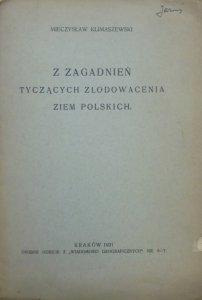Mieczysław Klimaszewski • Z zagadnień tyczących zlodowacenia ziem polskich