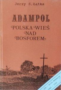 Jerzy Łątka • Adampol. Polska wieś nad Bosforem
