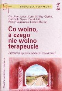 Caroline Jones • Co wolno, a czego nie wolno terapeucie