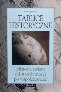 Olaf Bergmann • Tablice historyczne. Historia świata od starożytności po współczesność