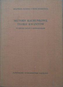 Siegfried Flugge, Hans Marschall • Metody rachunkowe teorii kwantów