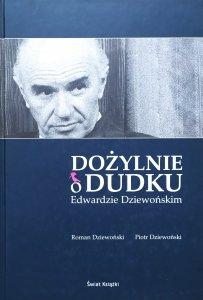 Roman Dziewoński, Piotr Dziewoński • Dożylnie o Dudku Edwardzie Dziewońskim