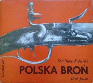 Stanisław Kobielski • Polska broń. Broń palna