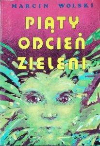 Marcin Wolski • Piąty odcień zieleni