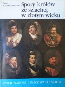 Anna Sucheni-Grabowska • Spory królów ze szlachtą w złotym wieku [II-21]