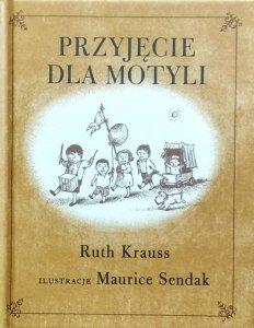 Ruth Krauss, Maurice Sendak • Przyjęcie dla motyli