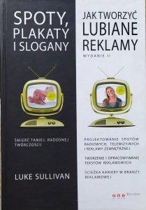 Luke Sullivan • Spoty, plakaty i slogany. Jak tworzyć lubiane reklamy