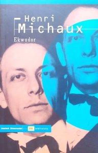 Henri Michaux • Ekwador