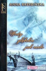 Anna Brzezińska • Wody głębokie jak niebo
