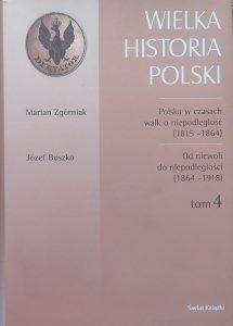 Marian Zgórniak, Józef Buszko • Wielka historia Polski tom 4.