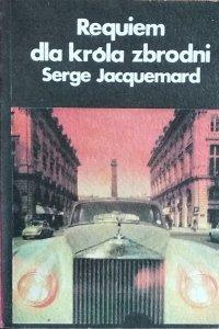 Serge Jacquemard • Requiem dla króla zbrodni