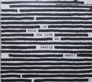 Roger Waters • Is This the Life We Really Want? • CD
