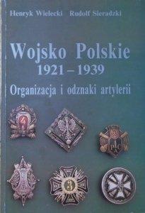 Henryk Wielecki, Rudolf Sieradzki • Wojsko Polskie 1921-1939. Organizacja i odznaki artylerii