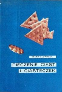 Irena Głowacka • Pieczenie ciast i ciasteczek