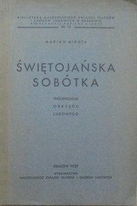 Marian Mikuta • Świętojańska sobótka. Inscenizacja obrzędu ludowego