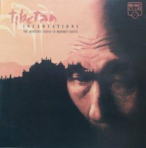 Tibetan Incantations. The Meditative Sound of Buddhist Chants • CD
