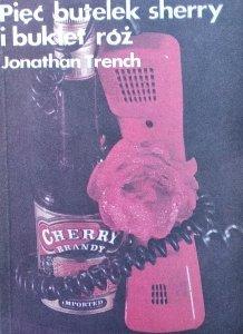 Jonathan Trench • Pięć butelek sherry i bukiet róż