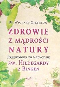 Wighard Strehlow • Zdrowie z mądrości natury