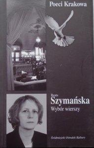 Beata Szymańska • Wybór wierszy
