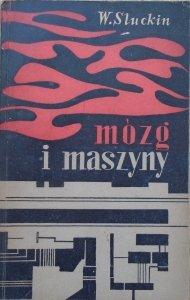 Władysław Sluckin • Mózg i maszyny. Zarys cybernetyki