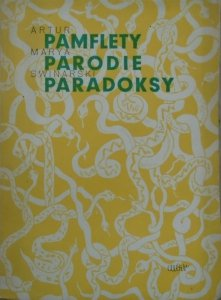 Artur Marya Swinarski • Pamflety Parodie Paradoksy 1926-1946