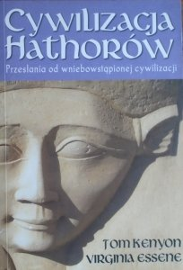 Tom Kenyon, Virginia Essene • Cywilizacja Hathorów