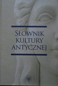 red. Ryszard Kulesza • Słownik kultury antycznej