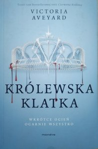 Victoria Aveyard • Królewska klatka