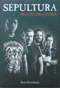 Jason Korolenko • Sepultura. Brazylijska furia
