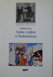 Umberto Eco • Sztuka i piękno w średniowieczu