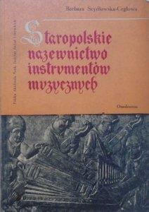 Barbara Szydłowska-Ceglowa • Staropolskie nazewnictwo instrumentów muzycznych