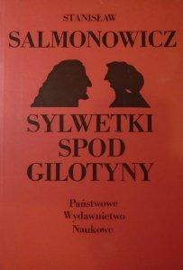 Stanisław Salmonowicz • Sylwetki spod gilotyny
