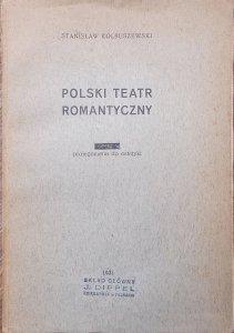Stanisław Kolbuszewski • Polski teatr romantyczny. Prolegomena do estetyki