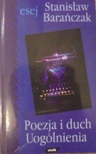 Stanisław Barańczak • Poezja i duch Uogólnienia