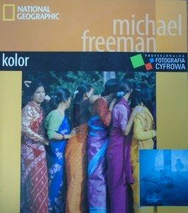 Michael Freeman • Profesjonalna fotografia cyfrowa. Kolor