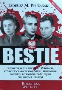 Tadeusz M. Płużański • Bestie. Mordercy Polaków