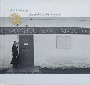 Andrej Mielnikau • Pod znakiem Orła i Pogoni • CD