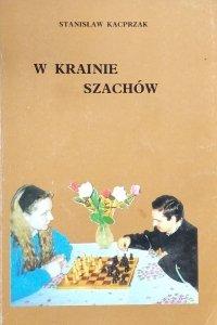 Stanisław Kacprzak • W krainie szachów