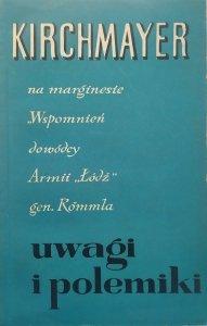 Jerzy Kirchmayer • Uwagi i polemiki na marginesie wspomnień dowódcy Armii Łódź gen. Rómmla
