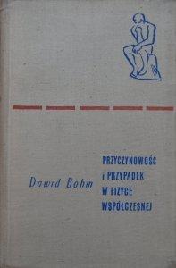 Dawid Bohm • Przyczynowość i przypadek w fizyce współczesnej