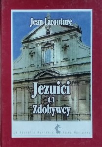 Jean Lacouture • Jezuici. Zdobywcy