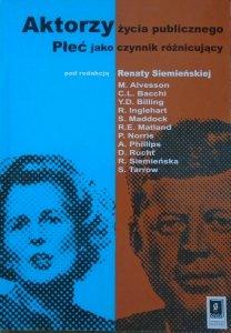red. Renata Siemieńska • Aktorzy życia publicznego. Płeć jako czynnik różnicujący [feminizm, gender]