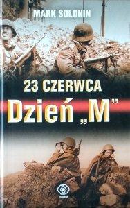 """Mark Siemionowicz Sołonin • 23 czerwca. Dzień """"M"""""""